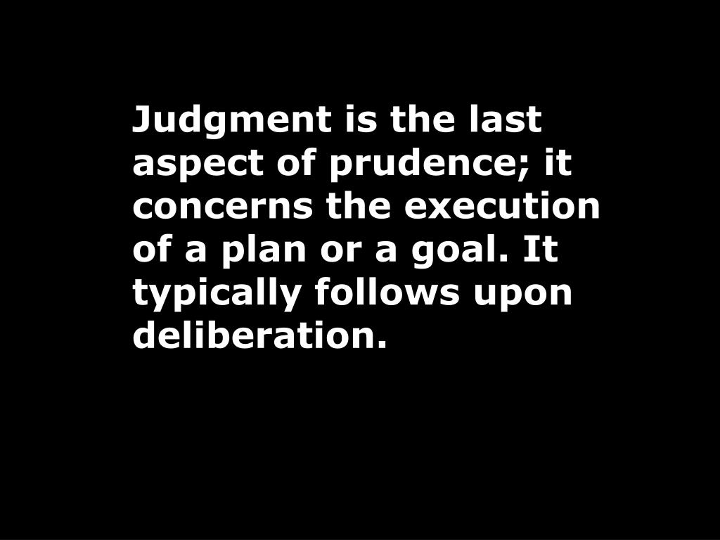 Judgment is the last