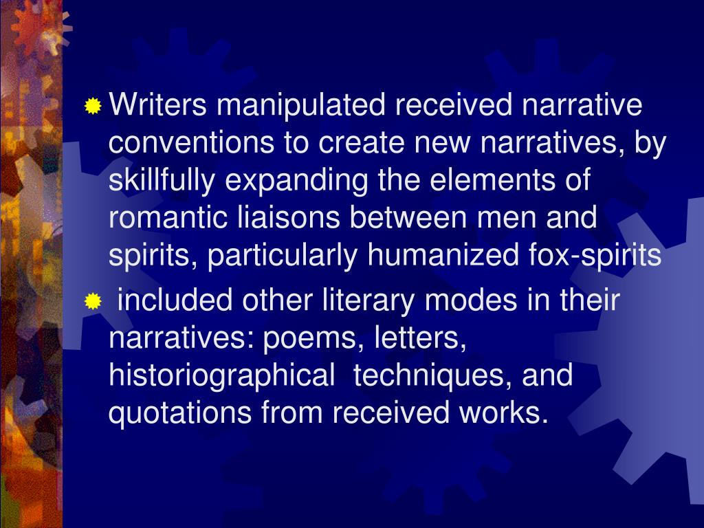 Writers manipulated received narrative conventions to create new narratives, by skillfully