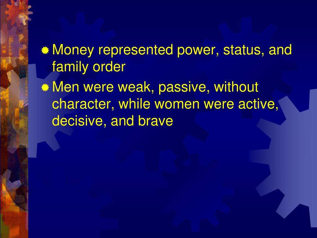 Money represented power, status, and family order
