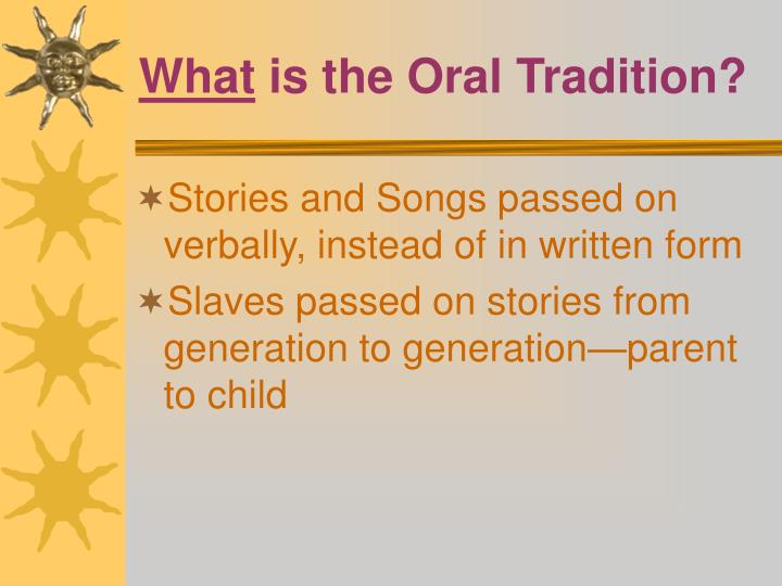 What is the oral tradition