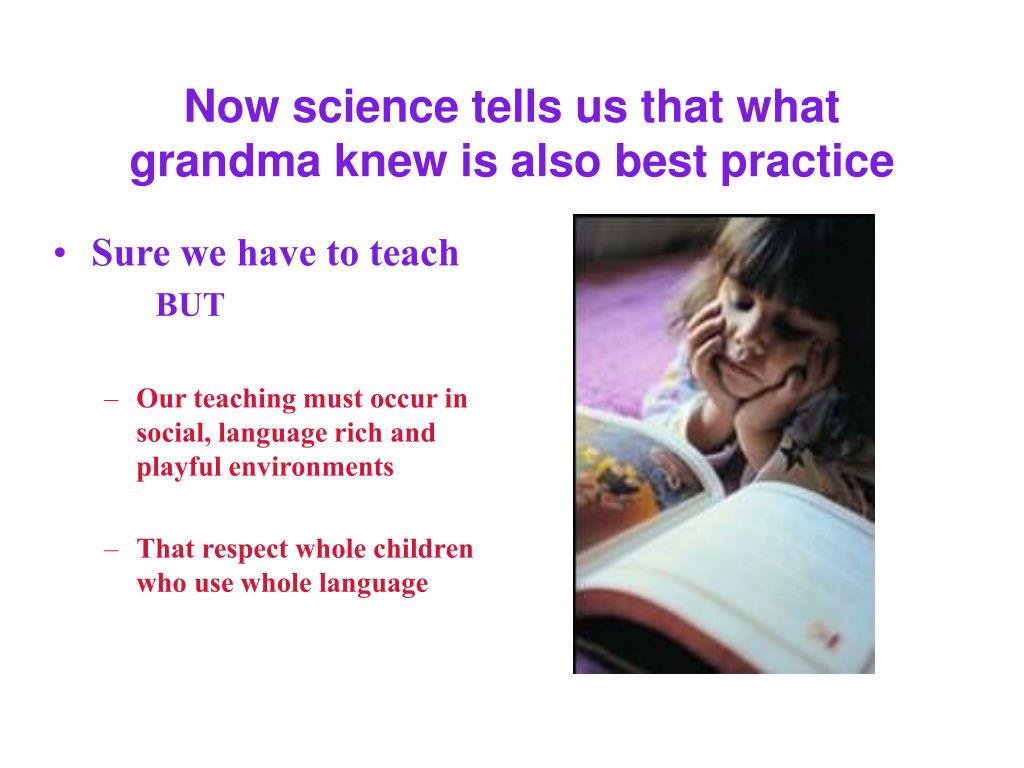 Now science tells us that what grandma knew is also best practice