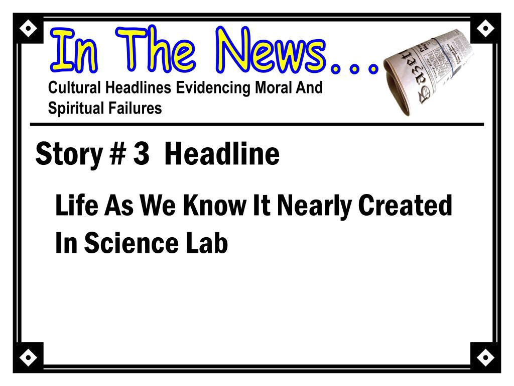 Story # 3  Headline