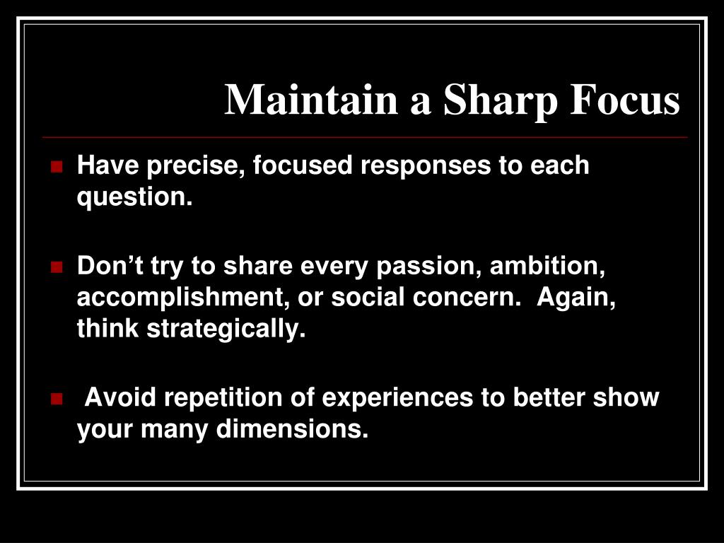 Maintain a Sharp Focus