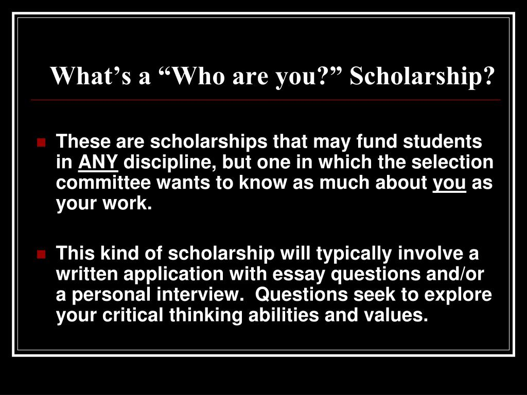 "What's a ""Who are you?"" Scholarship?"