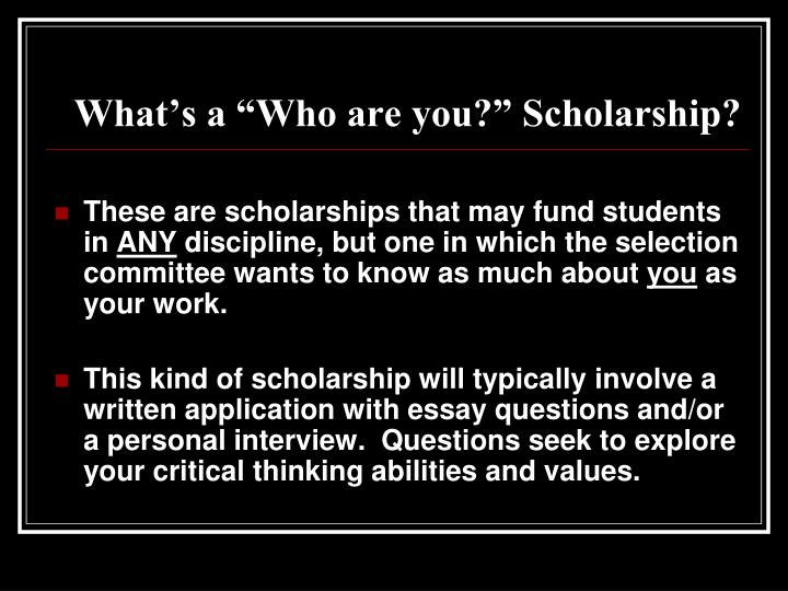 What s a who are you scholarship