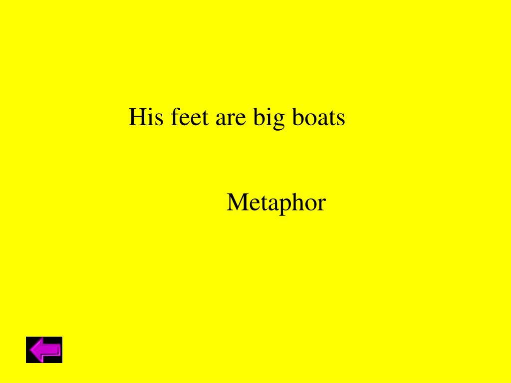His feet are big boats