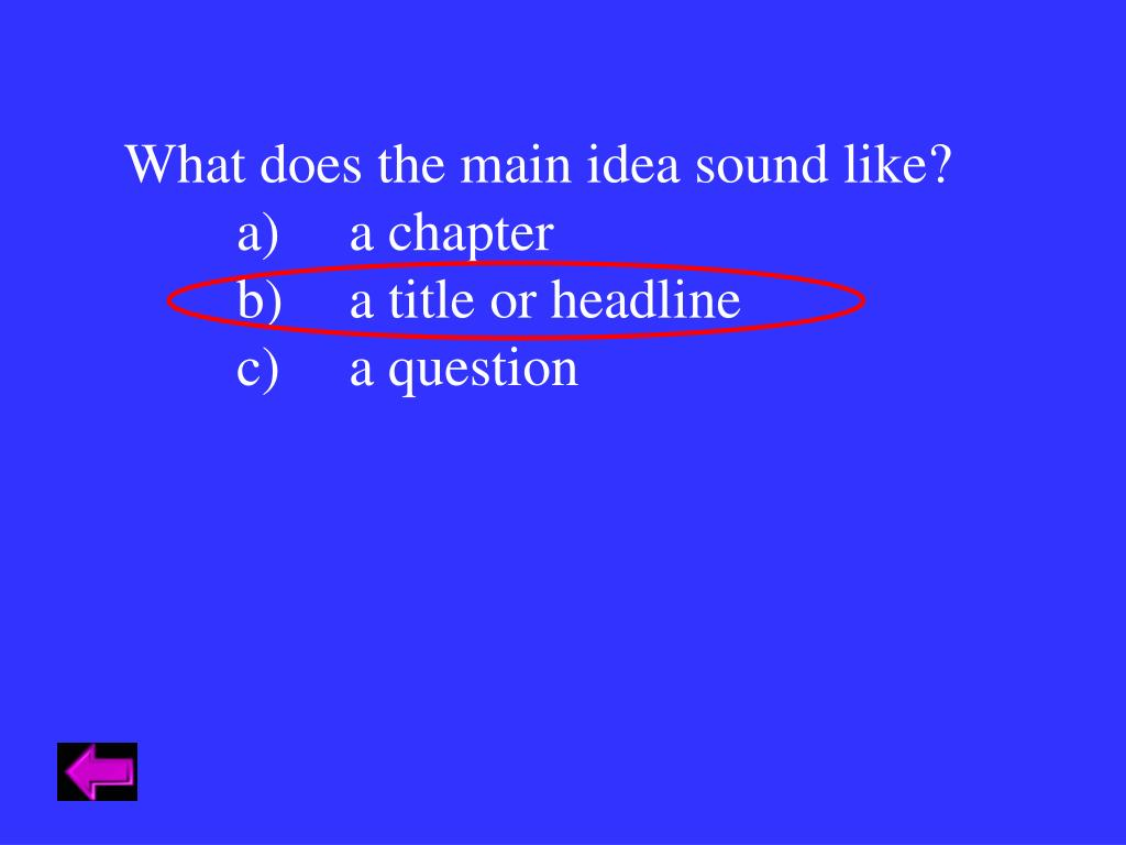 What does the main idea sound like?