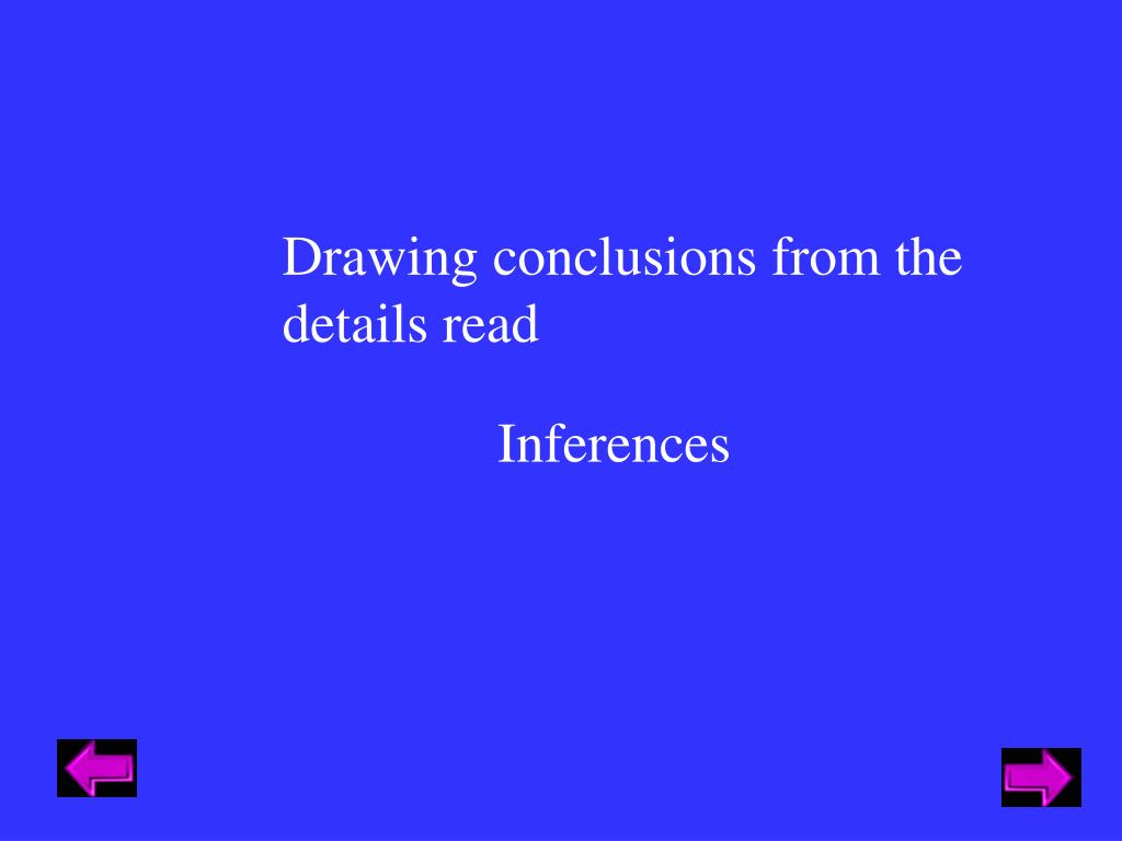 Drawing conclusions from the