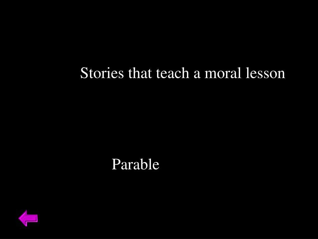 Stories that teach a moral lesson