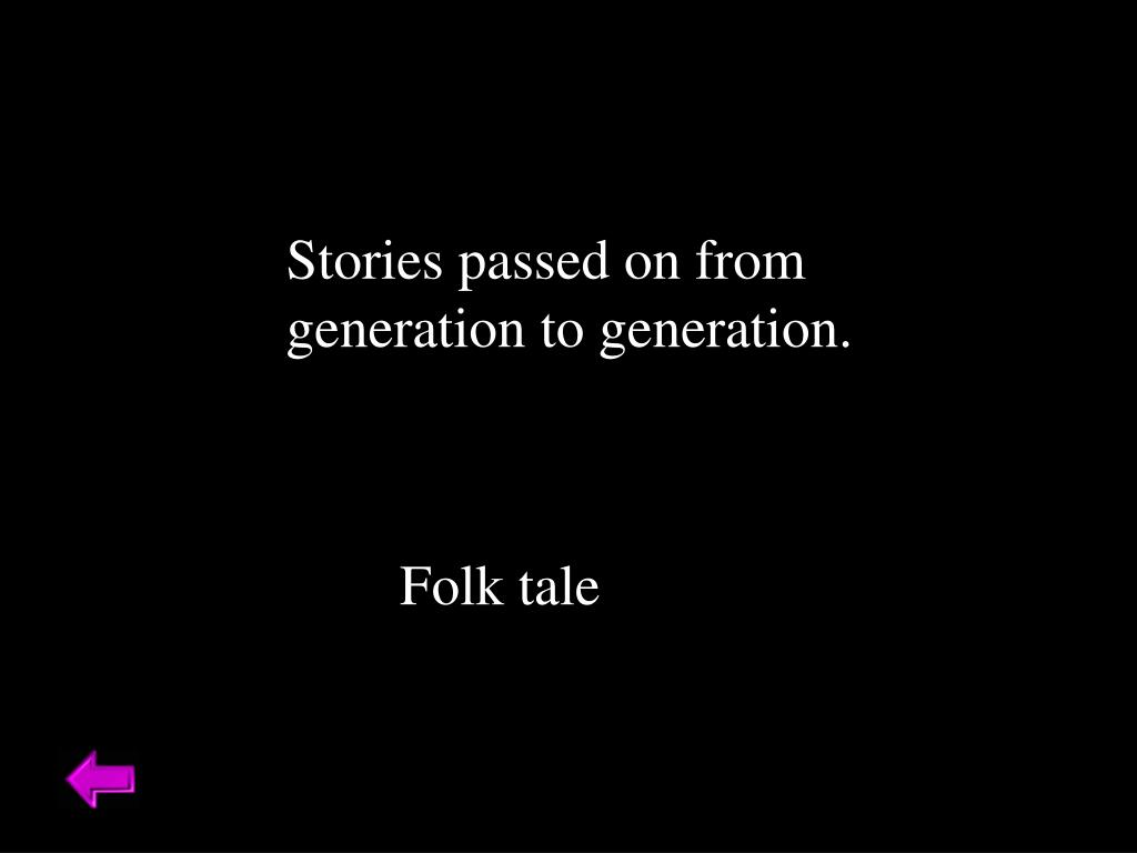 Stories passed on from