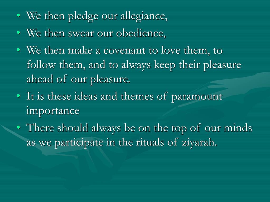 We then pledge our allegiance,