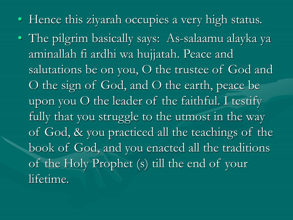 Hence this ziyarah occupies a very high status.