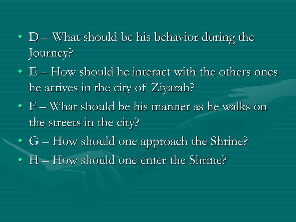 D – What should be his behavior during the Journey?