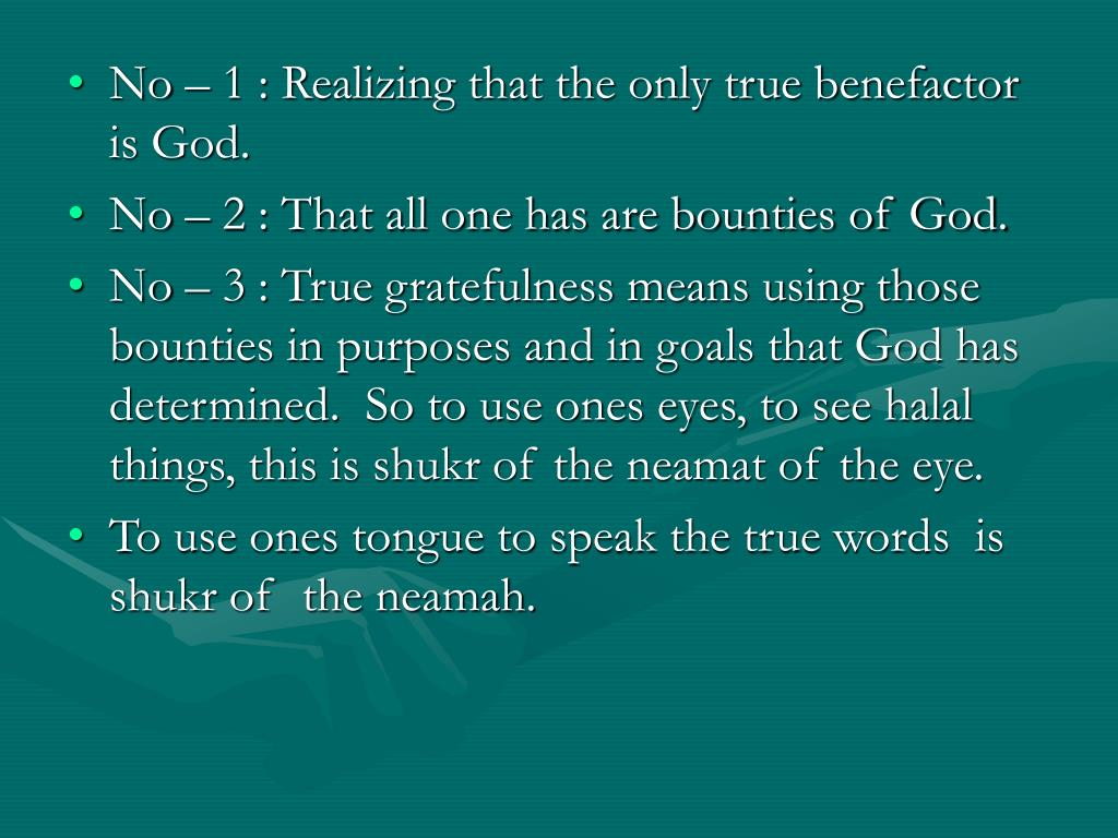 No – 1 : Realizing that the only true benefactor is God.