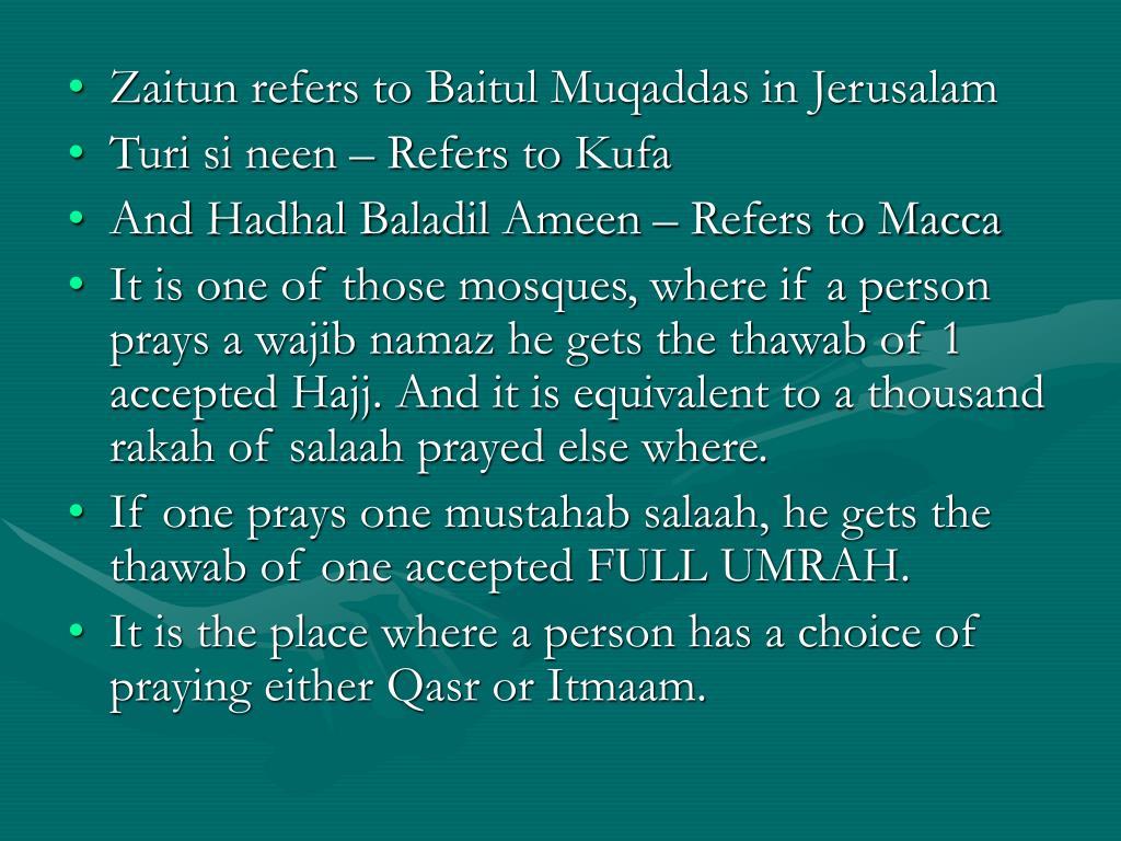 Zaitun refers to Baitul Muqaddas in Jerusalam
