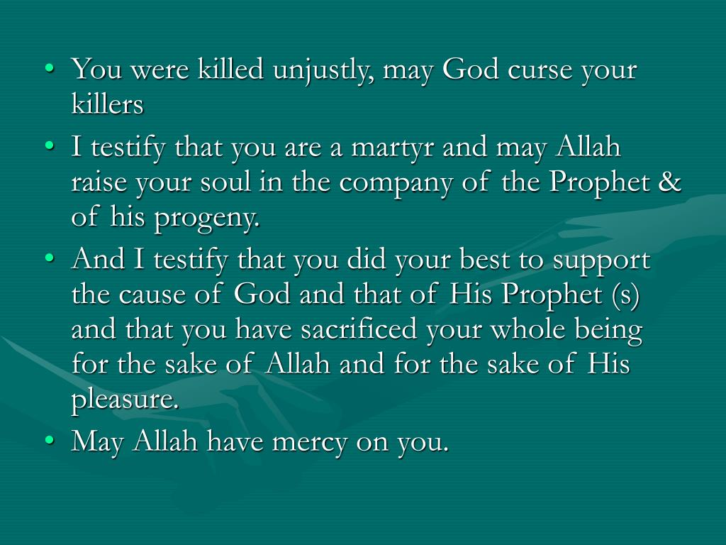 You were killed unjustly, may God curse your killers