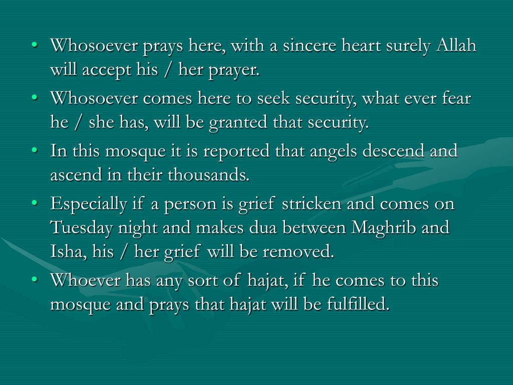 Whosoever prays here, with a sincere heart surely Allah will accept his / her prayer.