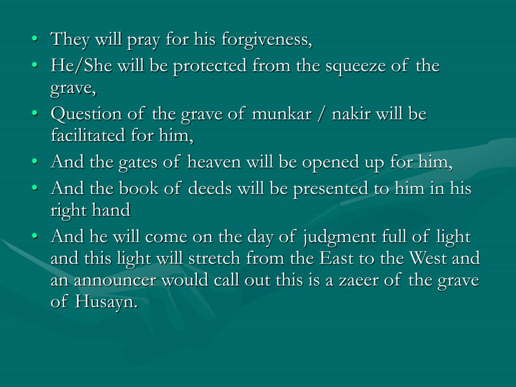 They will pray for his forgiveness,
