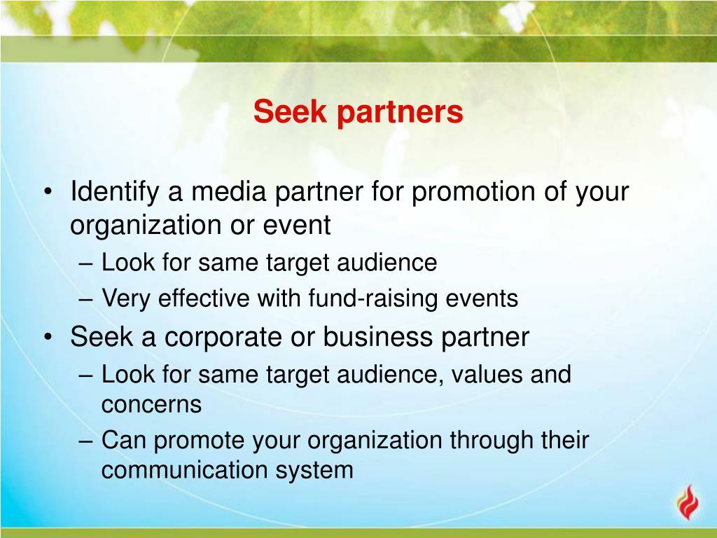 Seek partners