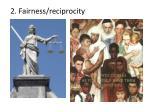 2 fairness reciprocity