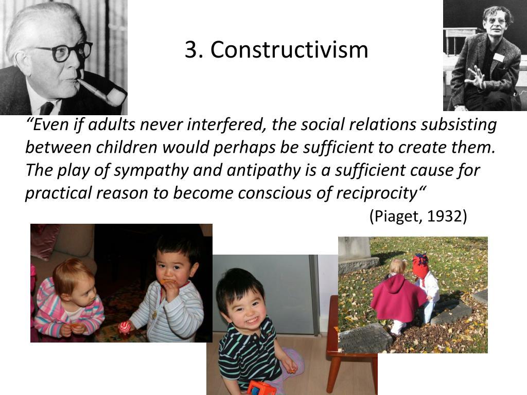 3. Constructivism