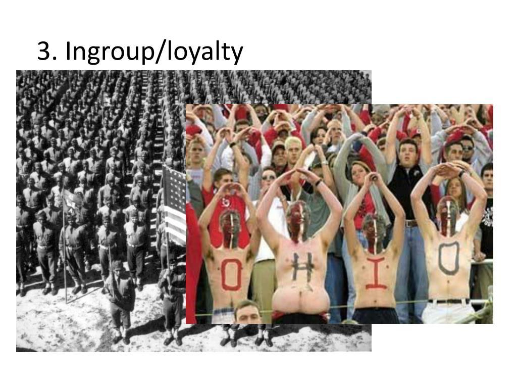 3. Ingroup/loyalty