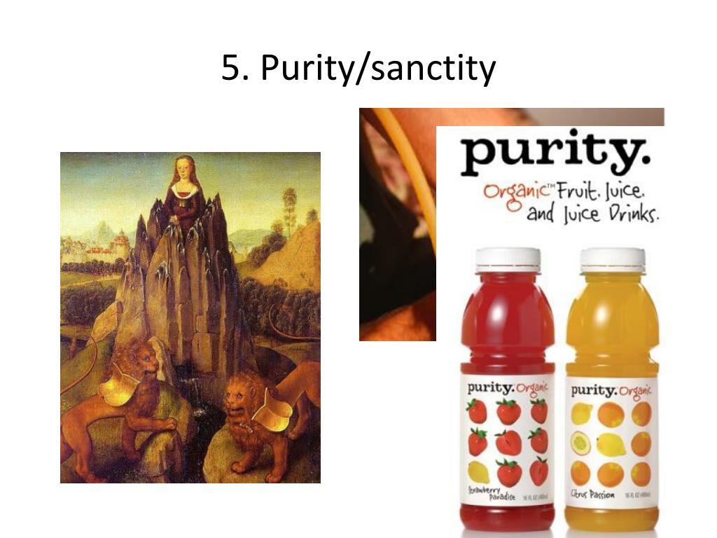 5. Purity/sanctity