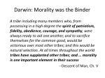 darwin morality was the binder