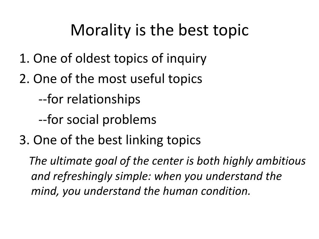 Morality is the best topic