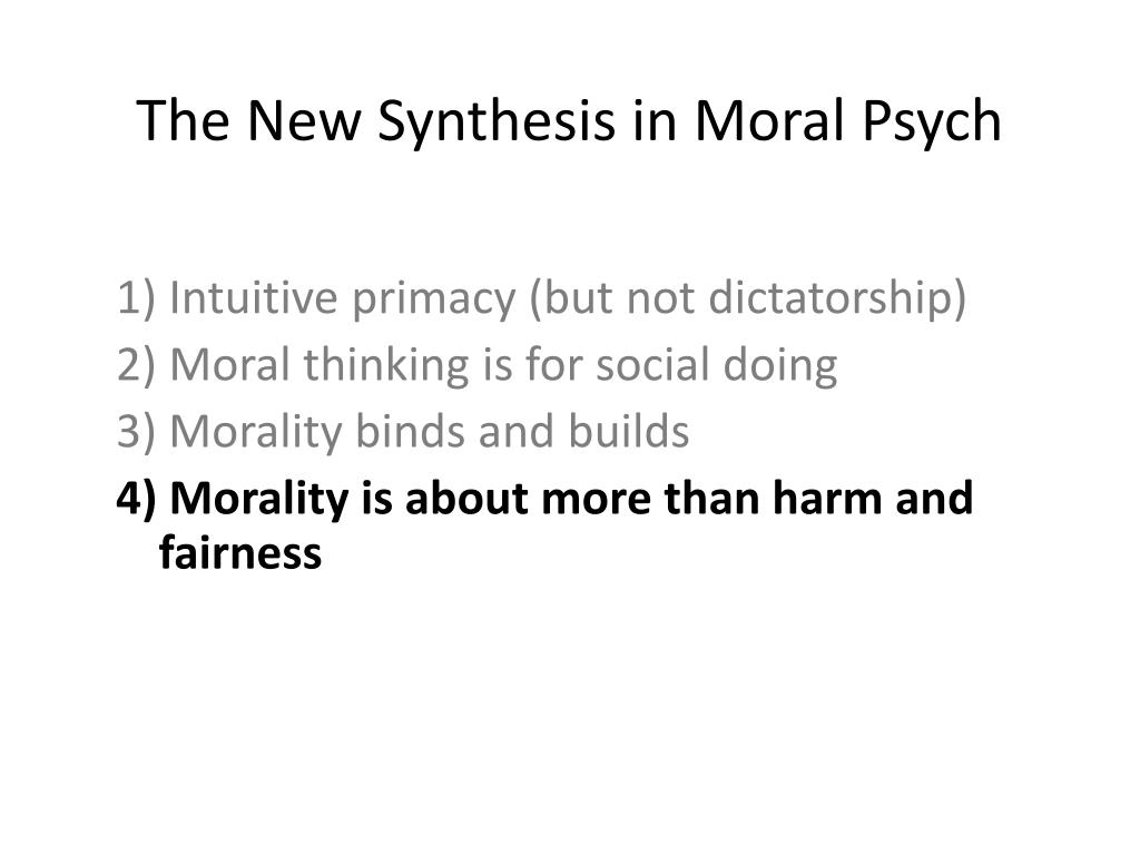 The New Synthesis in Moral Psych
