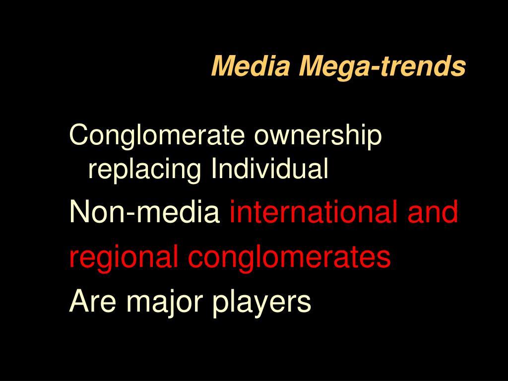 Media Mega-trends