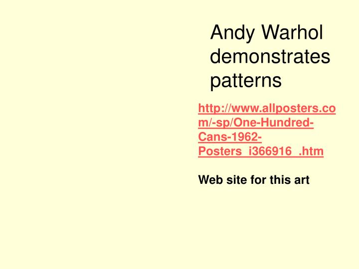 Andy Warhol  demonstrates patterns