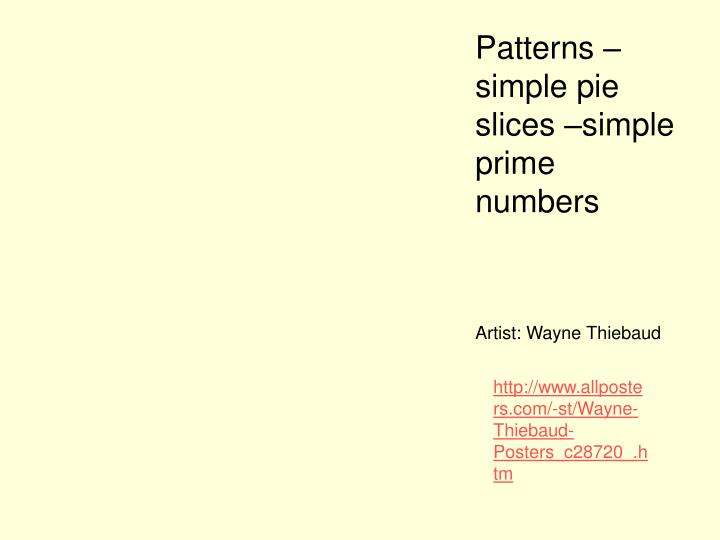 Patterns – simple pie slices –simple prime numbers