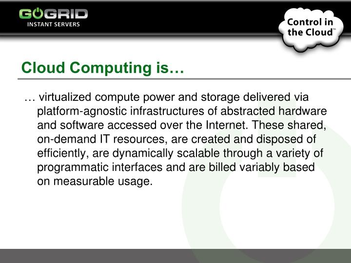 Cloud Computing is…