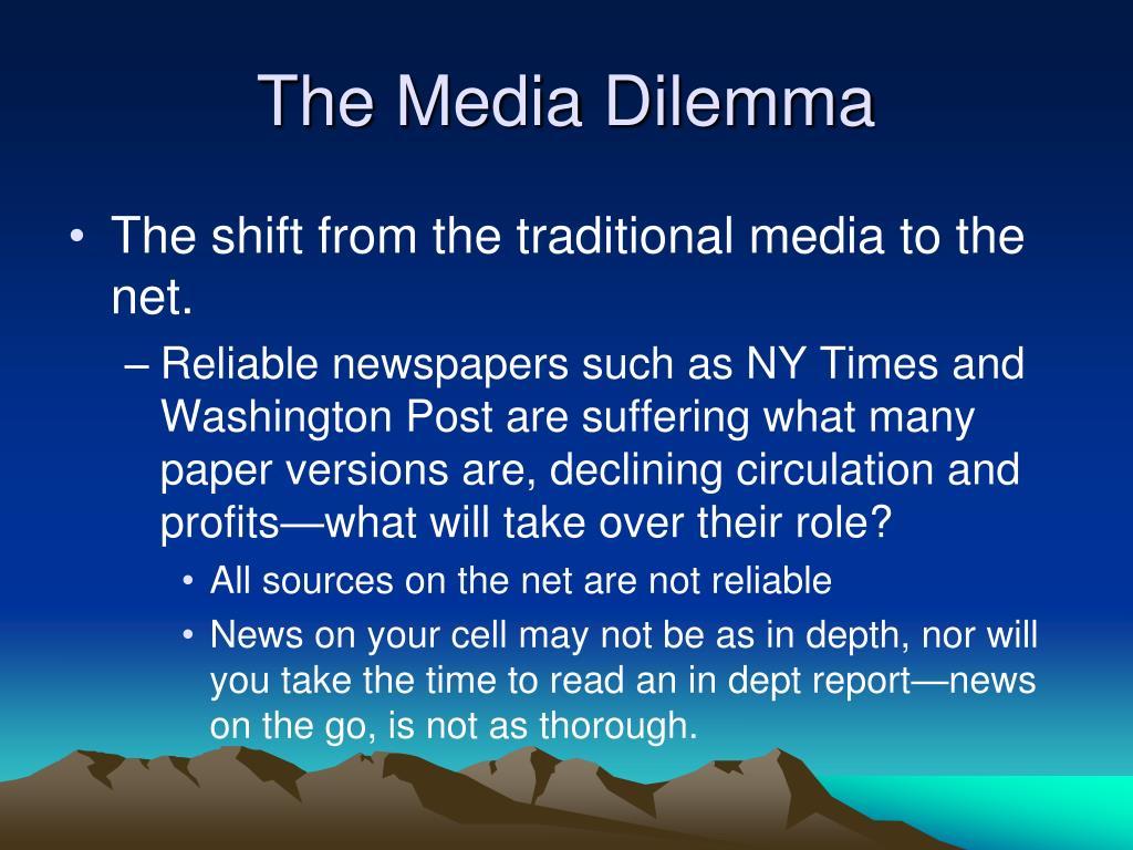 The Media Dilemma