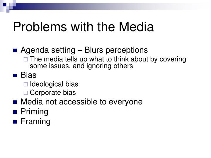 Problems with the media