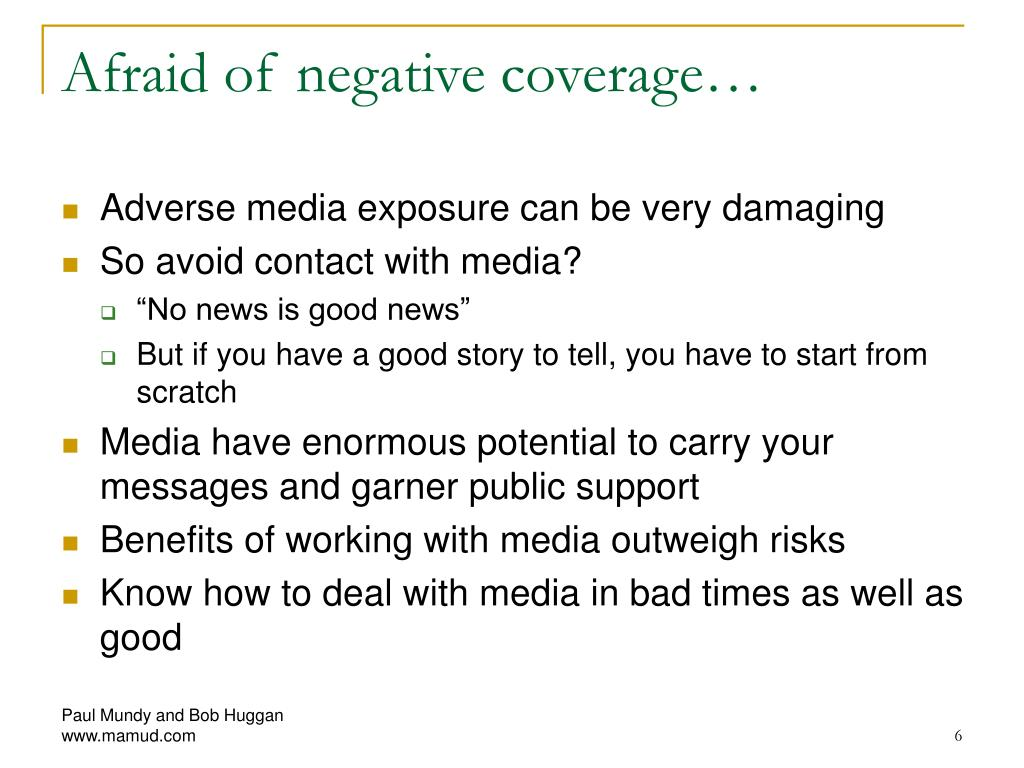 Afraid of negative coverage…