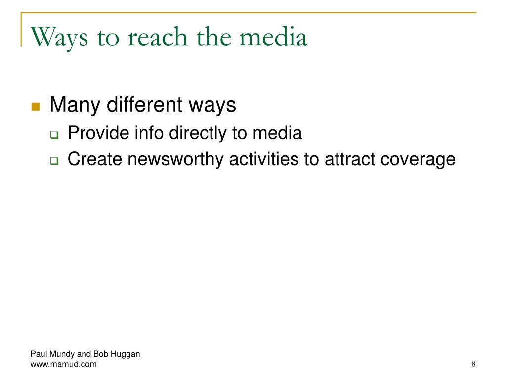 Ways to reach the media