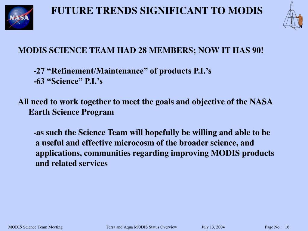 FUTURE TRENDS SIGNIFICANT TO MODIS