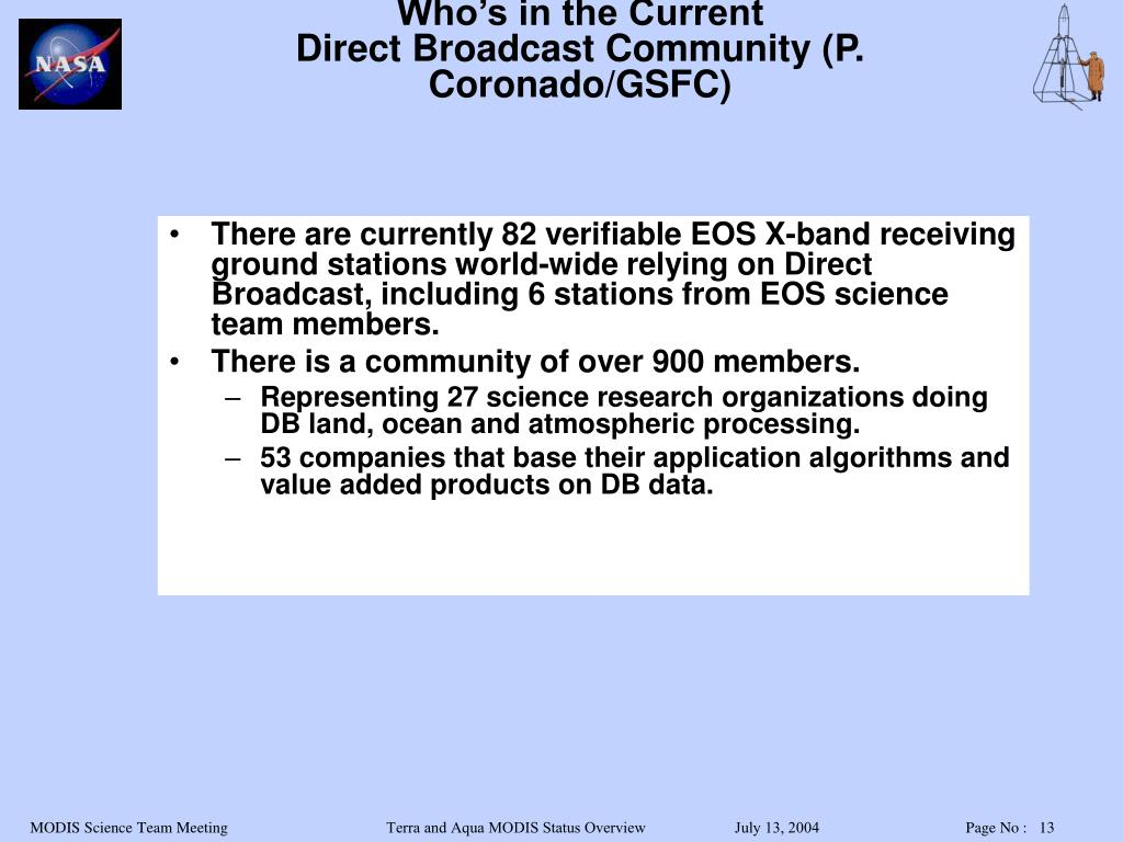 There are currently 82 verifiable EOS X-band receiving ground stations world-wide relying on Direct Broadcast, including 6 stations from EOS science team members.