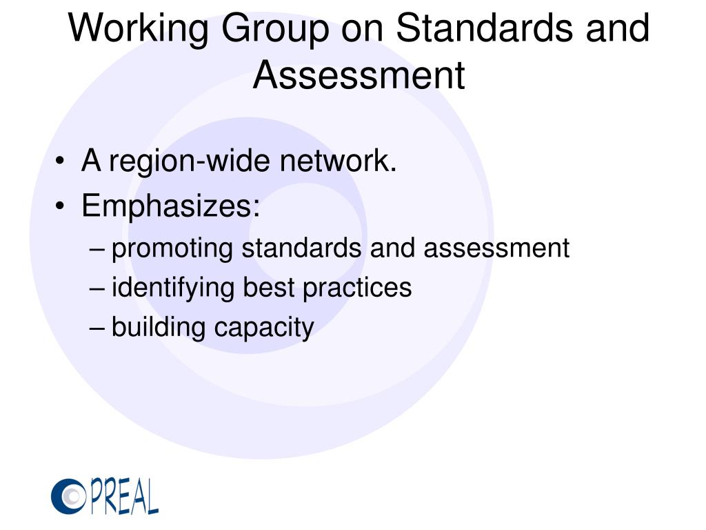 Working Group on Standards and Assessment