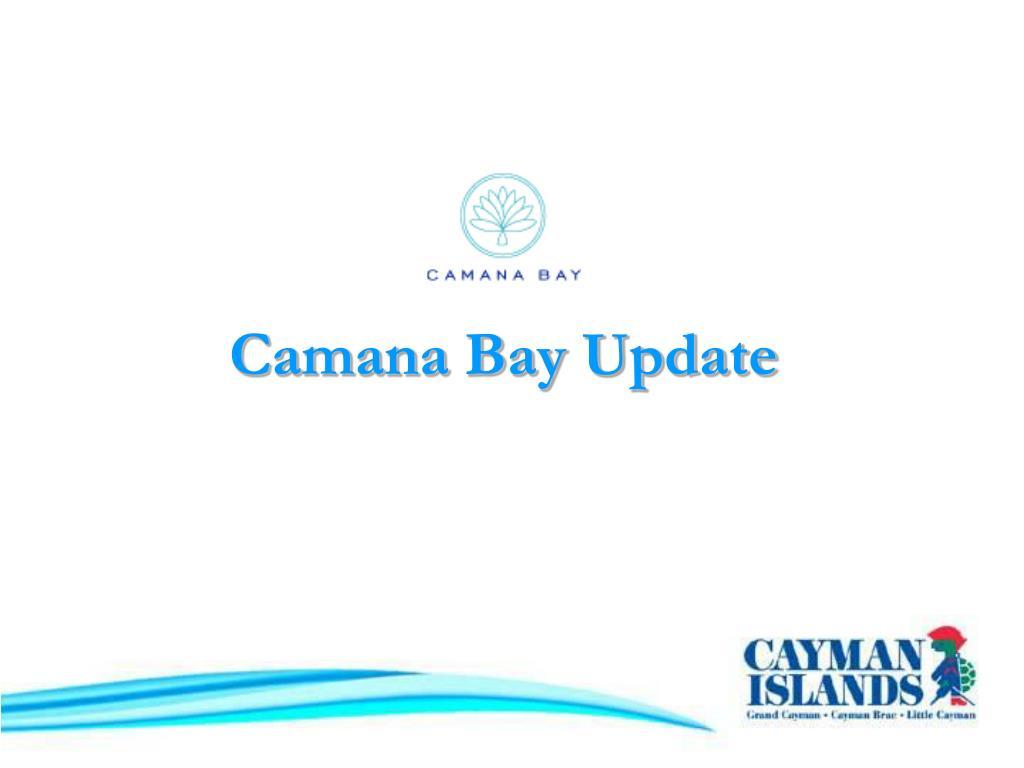 Camana Bay Update