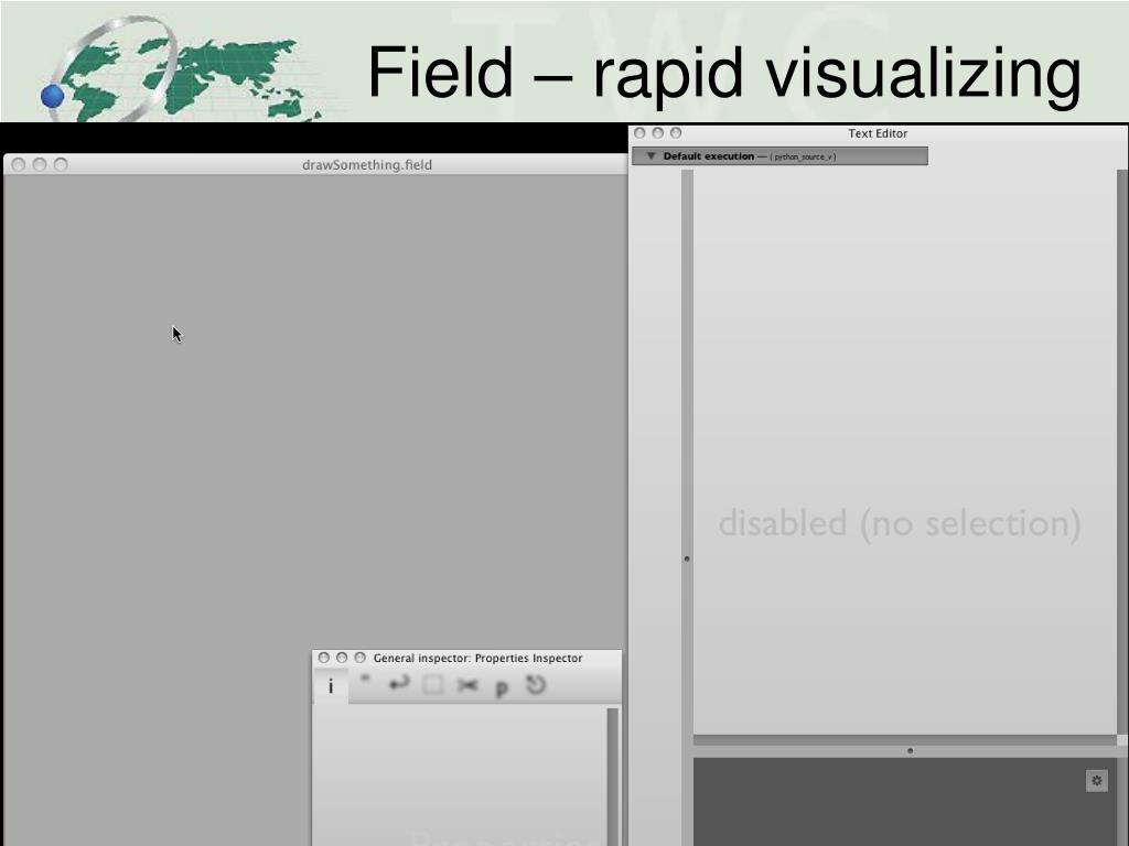 Field – rapid visualizing