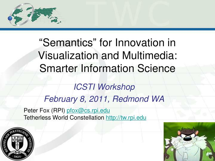 Semantics for innovation in visualization and multimedia smarter information science