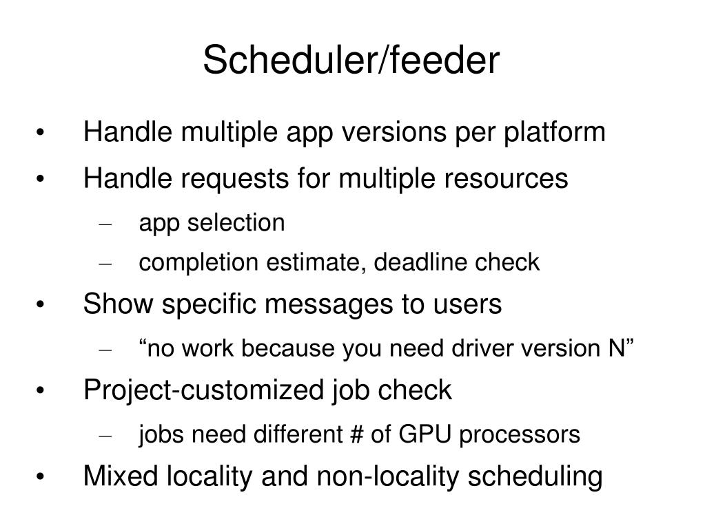Scheduler/feeder