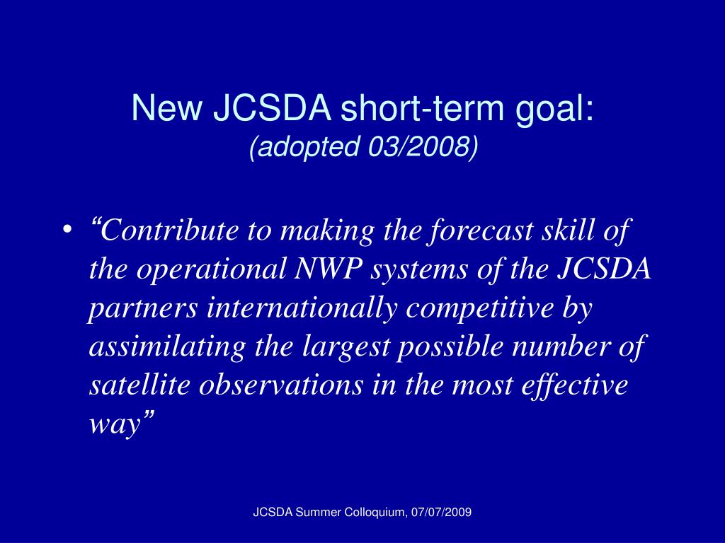 New JCSDA short-term goal: