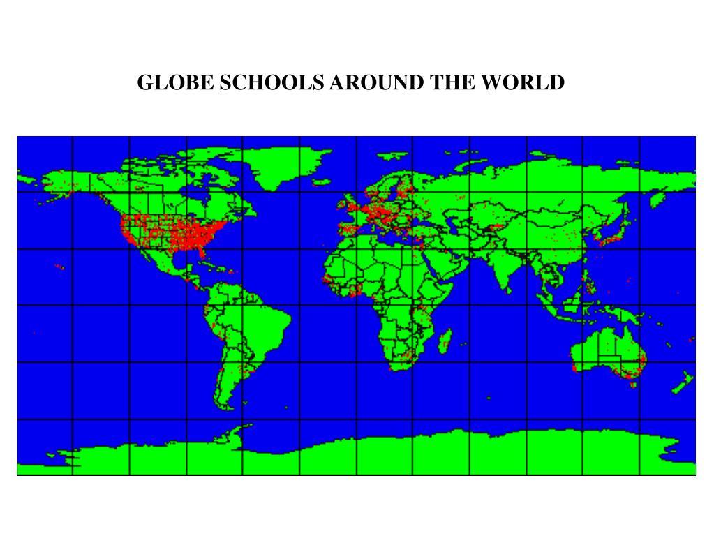 GLOBE SCHOOLS AROUND THE WORLD