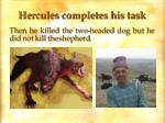 hercules completes his task1
