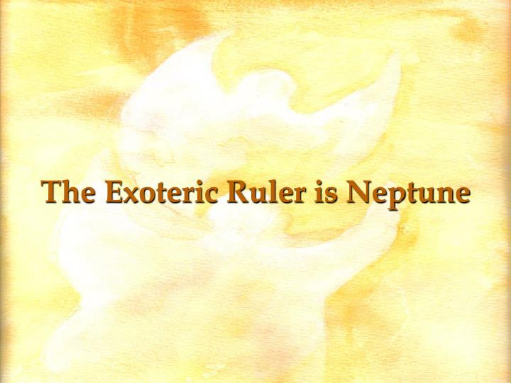 The Exoteric Ruler is Neptune