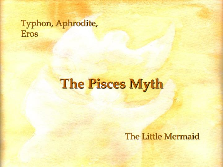 The Pisces Myth